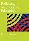 Reflecting on Literacy in Education (Master Classes in Education Series), Peter Hannon, 0750708328