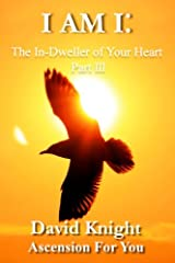 I am I: The In-Dweller of Your Heart: Part III (Volume 3)