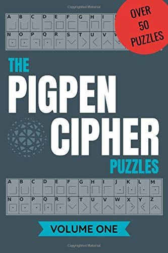The Pigpen Cipher Puzzles Fun Code Breaking Puzzles For Adults And Teens Motivational And Funny Phrases To Decode Over 50 Entertaining Coded Puzzles Cover Book Pigpen Cipher Puzzle Volume Angel B