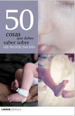 50 Cosas QUE Debes Saber Sobre Un Recien Nacido. El Precio Es En ...