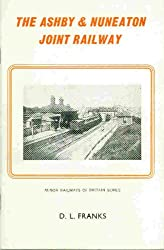 Ashby and Nuneaton Joint Railway, Together with Charnwood Forest Railway (Minor railways of Britain series)