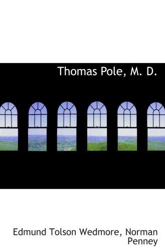 Read Online Thomas Pole, M. D. PDF