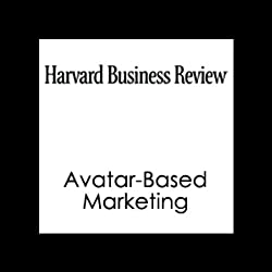 Avatar-Based Marketing (Harvard Business Review)