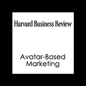 Avatar-Based Marketing (Harvard Business Review) Periodical