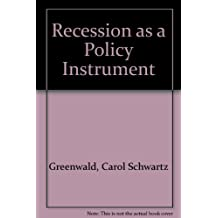 RECESSION AS A POLICY INSTRUMENT