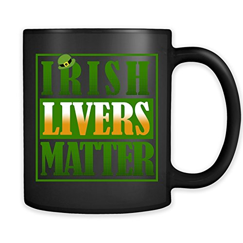 Irish Livers Matter Mug - Funny Ireland Drinking St. Patrick's Day Coffee Cup