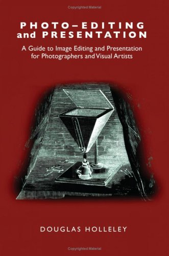 Photo-Editing and Presentation: A Guide to Image Editing...
