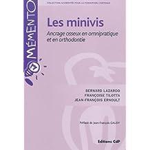 Les Minivis: Ancrage Osseux En Omnipratique et Orthodontie (memen