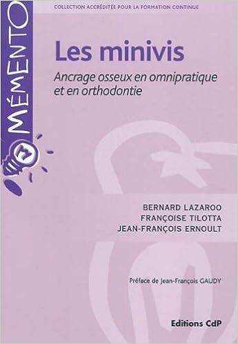 Télécharger en ligne Les minivis : Ancrage osseux en omnipratique et en orthodontie epub, pdf