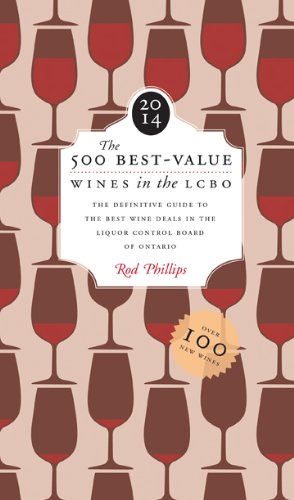 The 500 Best-Value Wines in the LCBO 2014: Updated sixth edition by Rod Phillips