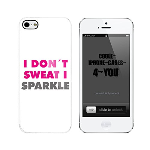 Iphone 5 / 5S Schutzhülle I don´t sweat I sparkle - weisser Rahmen