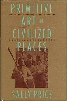Book Primitive Art in Civilized Places by Sally Price (1989-07-30)