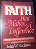 Faith That Makes a Difference, John W. Bachman, 0806620145