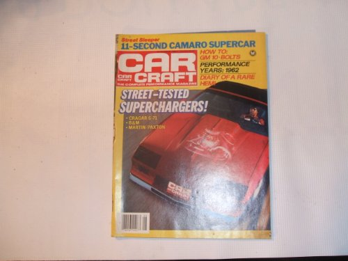 Car Craft August 1984 (STREET SLEEPER 11- SECOND CAMARO SUPERCAR ,, HOW TO: GM 10-BOLTS, VOLUME 32, NUMBER ()