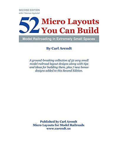 52 Micro layouts you can build: Model railroading in extremely small spaces