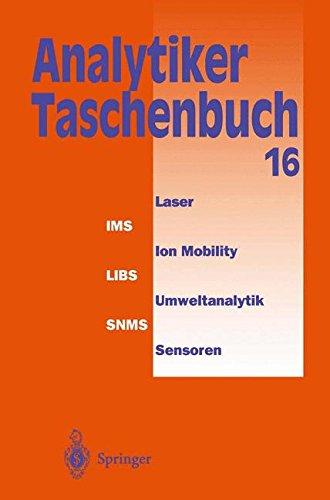 Analytiker-Taschenbuch  [Günzler, Helmut - Bahadir, A. Müfit - Borsdorf, Rolf - Danzer, Klaus - Fresenius, Wilhelm - Galensa, Rudolf - Huber, Walter - Linscheid, Michael - Lüderwald, Ingo - Schwedt, Georg - Tölg, Günter - Wisser, Hermann] (Tapa Blan