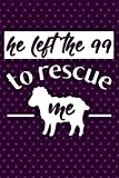 He Left The 99 To Rescue Me: Christian Journal - Great To Use As A Diary, Gratitude & Prayer Journal And More!