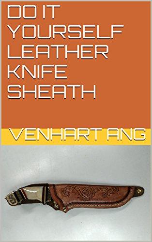DO IT YOURSELF LEATHER KNIFE SHEATH