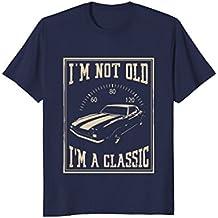 I'm Not Old I'm A Classic Shirt | Classic Car T-Shirt