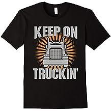Keep On Truckin Funny Trucker T-Shirt