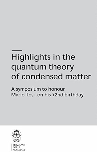 Highlights in the quantum theory of condenset matter. A symposium to honour Mario Tosi on his 72nd birthday Fabio Beltram
