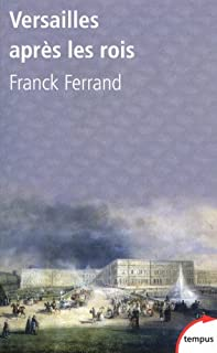 Versailles après les rois, Ferrand, Franck