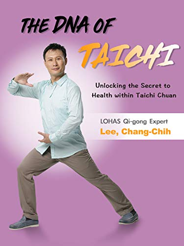 The DNA of Taichi: Unlocking the Secret to Health within Taichi Chuan (English Dub)