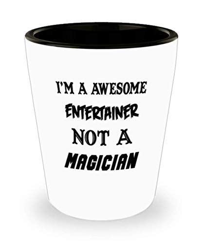 I'm An Awesome Entertainer Gifts White Ceramic Shot Glass - Not A Magician - Best Inspirational Gifts and Sarcasm Pet Lover