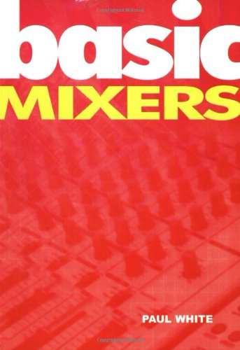 Download Basic Mixers (Music Technology Series) book pdf