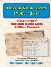 Hawaii Name Lists, 1700s–2011, with a selection of National Name Lists, 1600s – Present, an Annotated Bibliography of Published and Online Name Lists pdf