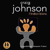 L'indien blanc (Walt Longmire 3) | Craig Johnson