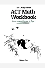 The College Panda's ACT Math Workbook: More Advanced Practice by Topic Paperback