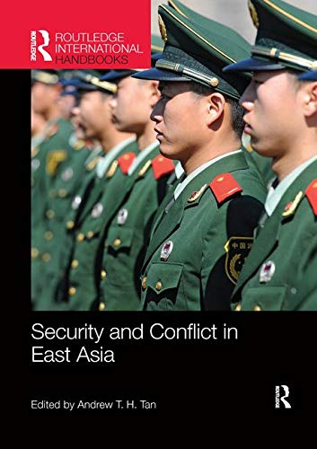 Security and Conflict in East Asia (Routledge International Handbooks)