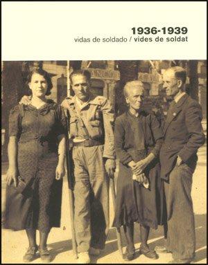 Descargar Libro 1936-1939 Vidas De Soldado / Vides De Soldat Salvador . . . [et Al. ] Albiñana