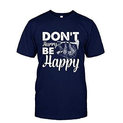 Emu Fly Sloth Don'T Hurry Be Happy T Shirt, Shirt, Hoodies - Emu Fly