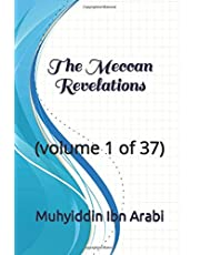 The Meccan Revelations: (volume 1 of 37) (al-Futuhat al-Makkiyya)