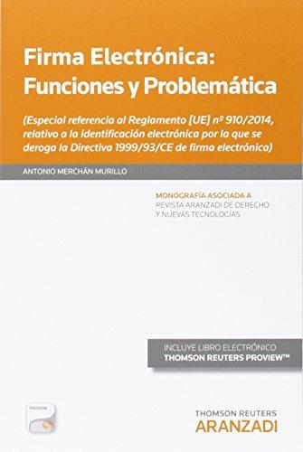 Descargar Libro Firma Electrónica. Funciones Y Problemática Antonio Merchán Murillo