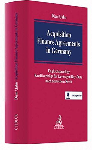 Acquisition Finance Agreements in Germany Gebundenes Buch – 18. Januar 2017 Andreas Diem Christian H. Jahn Stephanie Aschenbrenner Nicole Beyersdorfer