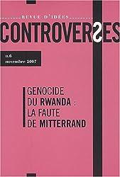 Controverses, N° 6, novembre 2007 : Génocide du Rwanda : la faute de Mitterrand