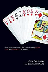 Sin No More: From Abortion to Stem Cells, Understanding Crime, Law, and Morality in America