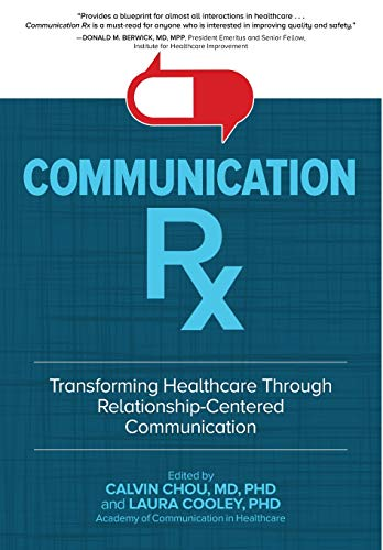 Communication Rx: Transforming Healthcare Through Relationship-Centered Communication