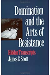 Domination & the Arts of Resistance – Hidden Transcripts Paperback