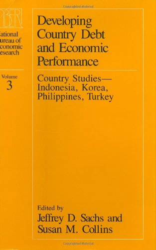 Developing Country Debt and Economic Performance, Volume 3: Country Studies--Indonesia, Korea, Philippines, Turkey (National Bureau of Economic Research Project Report)