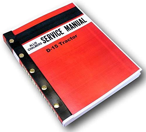 Allis Chalmers D15 D 15 Tractor Service Repair Technical Shop Manual Overhaul Ac