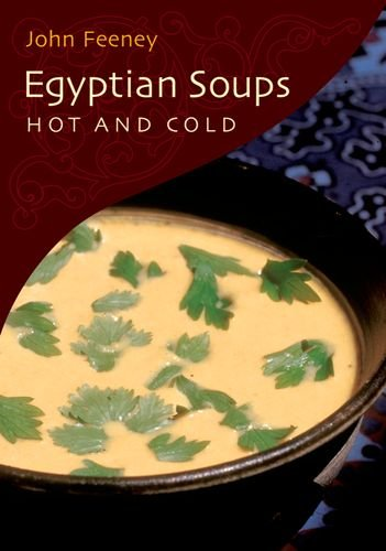 Egyptian Soups: Hot And Cold by John Feeney