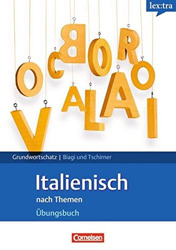 Lextra - Italienisch - Grund- und Aufbauwortschatz nach Themen: A1-B1 - Übungsbuch Grundwortschatz