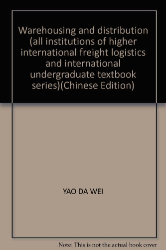 Warehousing and distribution (all institutions of higher international freight logistics and international undergraduate textbook series)(Chinese Edition)