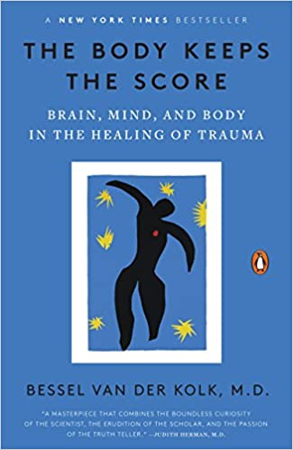 Amazon.com: The Body Keeps the Score: Brain, Mind, and Body ...