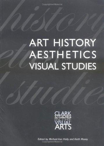 Art History, Aesthetics, Visual Studies (Clark Studies in the Visual Arts) PDF