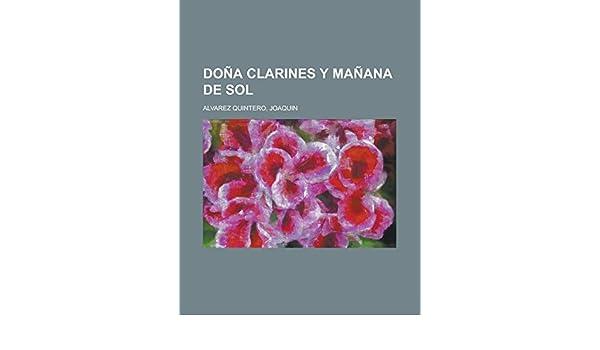 Doña Clarines y Mañana de Sol (Spanish Edition): Joaquin ...